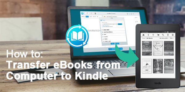 Transfer eBooks from Computer to Kindle